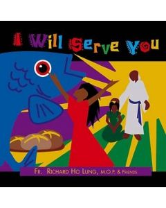 Fr.Holung & Friends - I Will Serve You