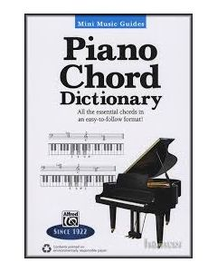 Mini Music Guides - Piano Chord Dictionary: All the Essential Chords in an Easy-to-Follow Format!