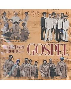 LEGENDARY GROUPS OF GOSPEL